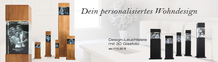 Leuchtstelen mit 3d glasfoto personalisiertes wohndesign for Wohndesign 3d