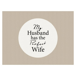 Tischset Vinyl MY HUSBAND HAS THE PERFECT WIFE