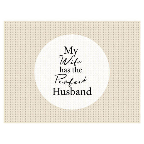 Tischset Vinyl MY WIFE HAS THE PERFECT HUSBAND