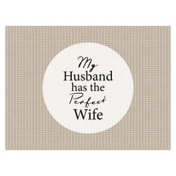 contento Tischset Vinyl MY HUSBAND HAS THE PERFECT WIFE